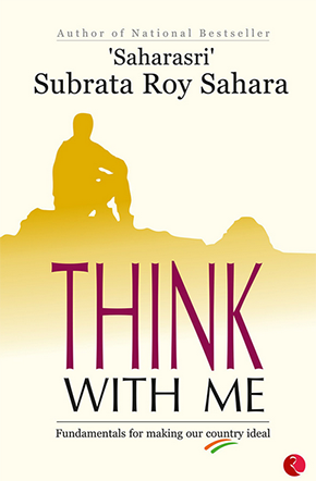 'Saharasri' Subrata Roy Sahara | Think With Me